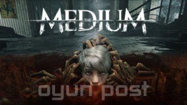 The Medium Oyunu Oynanış Performansını Daha Kötü Yapan Yeni Bir Güncelleme Aldı